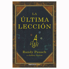 LA ULTIMA LECCION RANDY PAUSCH DEBOLSILLO 9788497934626